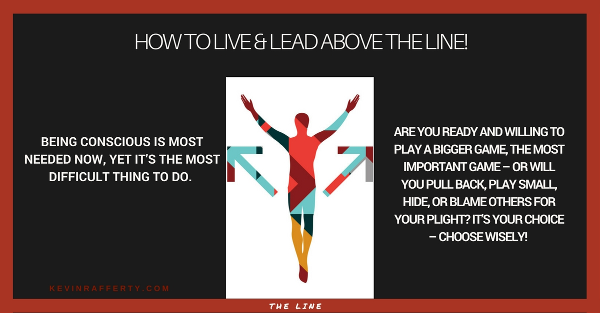 "How to Live and Lead ""Above the Line!"""